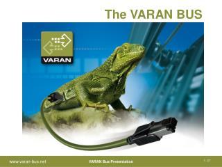 The VARAN BUS