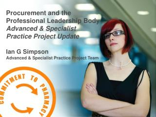 Procurement and the Professional Leadership Body Advanced  Specialist Practice Project Update  Ian G Simpson Advanced  S