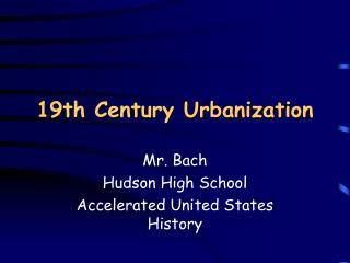 19th Century Urbanization