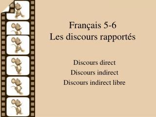 Fran�ais 5-6 Les discours rapport�s