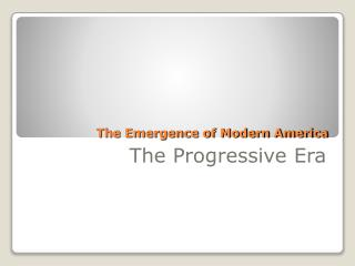 The Emergence of Modern America