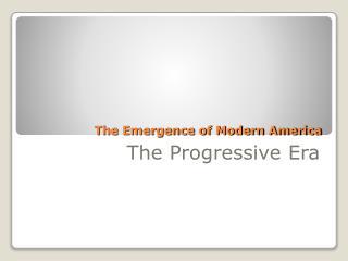 The Emergence of Modern America