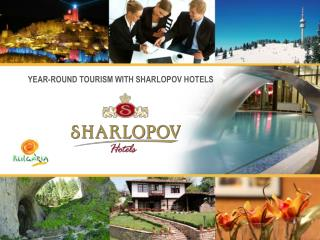 YEAR-ROUND TOURISM WITH SHARLOPOV HOTELS
