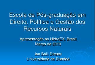 Escola de Pós-graduação em Direito, Política e Gestão dos Recursos Naturais
