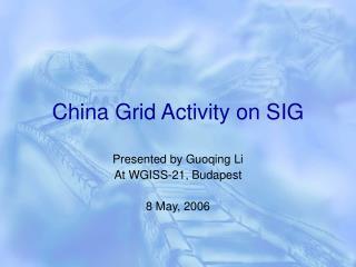 China Grid Activity on SIG