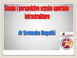 Stanje i perspektive srpske sportske  infrastrukture