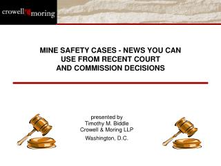 MINE SAFETY CASES - NEWS YOU CAN  USE FROM RECENT COURT  AND COMMISSION DECISIONS