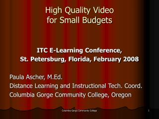 High Quality Video  for Small Budgets