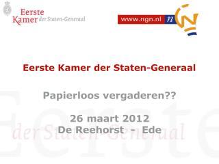 Papierloos vergaderen?? 26 maart 2012  De Reehorst  -  Ede