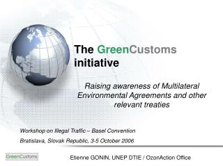 The  Green Customs  initiative