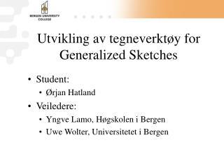 Utvikling av tegneverktøy for Generalized Sketches
