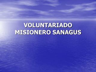VOLUNTARIADO MISIONERO SANAGUS