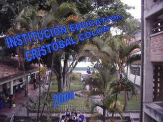 INSTITUCI�N EDUCATIVA CRIST�BAL COL�N