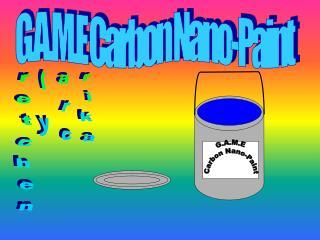 G.A.M.E Carbon Nano-Paint