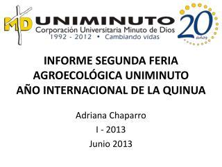 INFORME SEGUNDA FERIA AGROECOLÓGICA UNIMINUTO AÑO INTERNACIONAL DE LA QUINUA