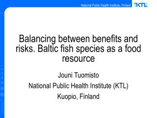 Balancing between benefits and risks. Baltic fish species as a food resource