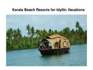 Kerala Beach Resorts for Idyllic Vacations