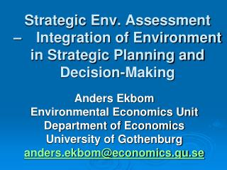 Anders Ekbom Environmental Economics Unit Department of Economics University of Gothenburg