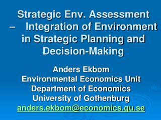 Anders Ekbom Environmental Economics Unit Department of Economics University of Gothenburg