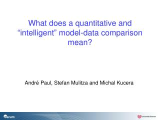"What does a quantitative and ""intelligent"" model-data comparison mean?"