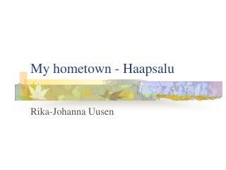 My hometown - Haapsalu