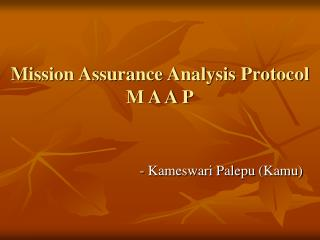 Mission Assurance Analysis Protocol M A A P