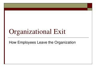 Organizational Exit
