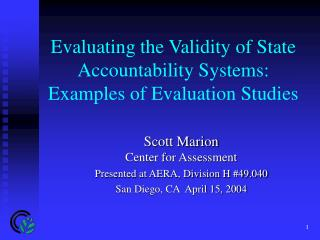 Evaluating the Validity of State Accountability Systems: Examples of Evaluation Studies