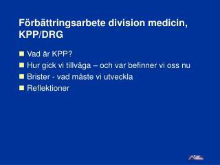 Förbättringsarbete division medicin, KPP/DRG