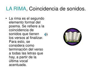 LA RIMA , Coincidencia de sonidos.