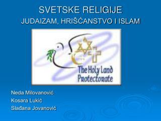 SVETSKE RELIGIJE  JUDAIZAM, HRIŠĆANSTVO I ISLAM