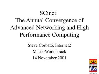 SCinet:   The Annual Convergence of Advanced Networking and High Performance Computing