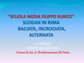 """SCUOLA MEDIA FILIPPO SURICO"" SLOGAN IN RIMA   BACIATA, INCROCIATA, ALTERNATA"