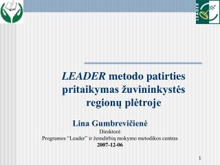 LEADER  metodo patirties pritaikymas žuvininkystės regionų plėtroje