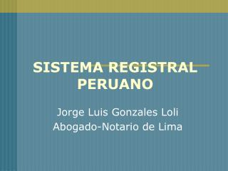 SISTEMA REGISTRAL PERUANO