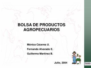 BOLSA DE PRODUCTOS AGROPECUARIOS