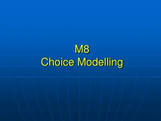 M8 Choice Modelling