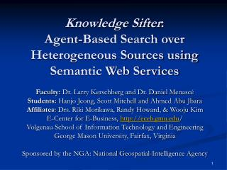 Knowledge Sifter :  Agent-Based Search over Heterogeneous Sources using Semantic Web Services
