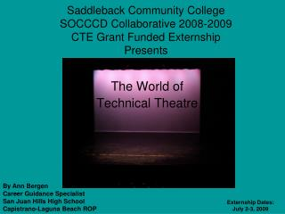 Saddleback Community College  SOCCCD Collaborative 2008-2009 CTE Grant Funded Externship Presents