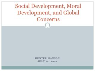 Social Development, Moral Development, and Global Concerns
