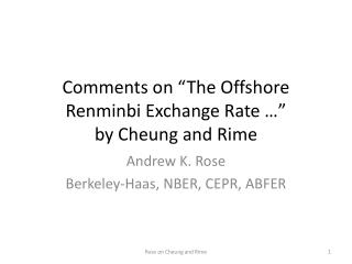 "Comments on ""The Offshore  Renminbi  Exchange Rate …"" by Cheung and Rime"