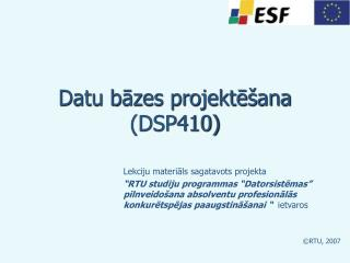 Datu bāzes projektēšana (DSP410)