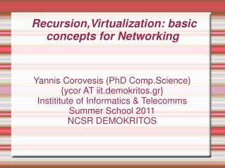Recursion,Virtualization: basic concepts for Networking