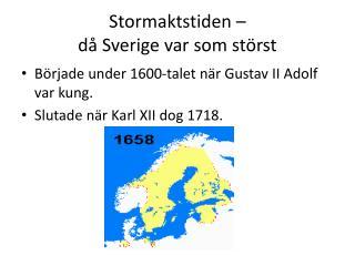 Stormaktstiden –  då Sverige var som störst