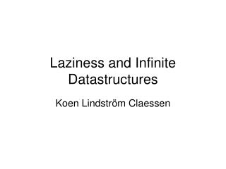 Laziness and Infinite Datastructures