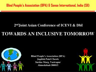 Blind People's Association (BPA) & Sense International, India (SII)