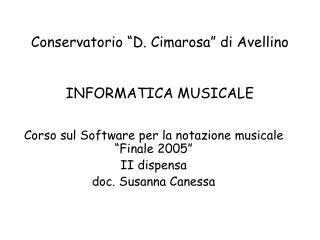 Conservatorio �D. Cimarosa� di Avellino INFORMATICA MUSICALE