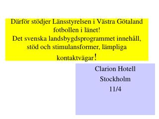 Clarion Hotell Stockholm 11/4