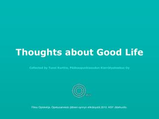 Thoughts about Good Life