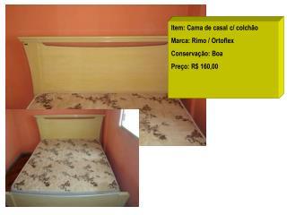 Item: Cama de casal c/ colchão Marca: Rimo / Ortoflex Conservação: Boa  Preço: R$ 160,00